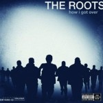 "The Roots Continue to Show How to ""Get Over"" in the Hip-Hop Game"