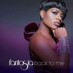 "Fantasia's ""Back to Me"": Brush the Drama Aside and Listen"
