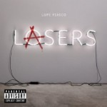 "Spin Cycle: Lupe Fiasco ""Lasers"""