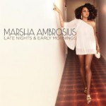 "Spin Cycle: Marsha Ambrosius' ""Late Nights & Early Mornings"""