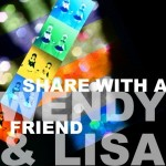Share Wendy & Lisa, Why Don't You?