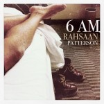 "Hear Here!: ""6 A.M."" by Rahsaan Patterson"