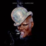 "Grace Jones Can Still Rock You Like a ""Hurricane"""