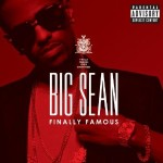 "Spin Cycle: Big Sean's ""Finally Famous"""