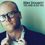 "Spin Cycle: Mike Doughty's ""Yes And Also Yes"""