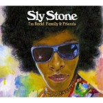 "Spin Cycle: Sly Stone's ""I'm Back…Family & Friends"""
