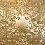 "Spin Cycle: Jay-Z & Kanye West ""Watch The Throne"""