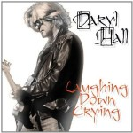 "Spin Cycle: Daryl Hall's ""Laughing Down Crying"""