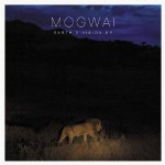 "Spin Cycle: Mogwai's ""Earth Division"" EP"