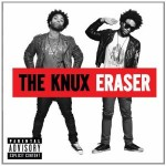 "Spin Cycle: The Knux's ""Eraser"""