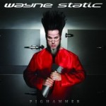 "Spin Cycle: Wayne Static's ""Pighammer"""