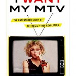 "Reading Is Fundamental: ""I Want My MTV: The Uncensored Story of the Video Revolution"""