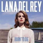 "Spin Cycle: Lana Del Rey's ""Born To Die"""