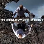 "Spin Cycle: Therapy?'s ""A Brief Crack Of Light"""