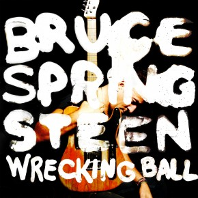 "Spin Cycle: Bruce Springsteen's ""Wrecking Ball"""