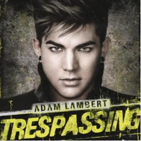 Spin Cycle: Adam Lambert's Trespassing