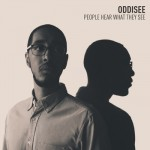 Spin Cycle: Oddisee, <i>People Hear What They See</i>