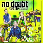"The Singles Bar: No Doubt; ""Settle Down"""