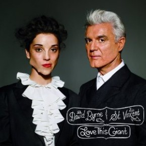 Spin Cycle: David Byrne and St. Vincent, Love This Giant