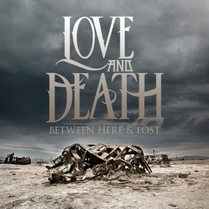 LoveandDeath_BetweenHereandLost_Cover