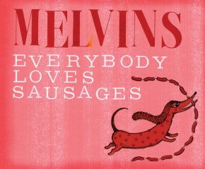 Melvins Everybody Loves Sausages hi res
