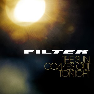 13 - Filter - The Sun Comes Out Tonight  Album Art