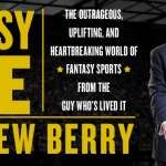 "How Fantasy Becomes Life: Matthew Berry's ""Fantasy Life: The Outrageous, Uplifting, and Heartbreaking World of *Fantasy Sports* From the Guy Who's Lived It"""