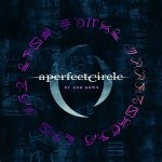 A Perfect Circle, <em>By and Down:</em> The Singles Bar Review